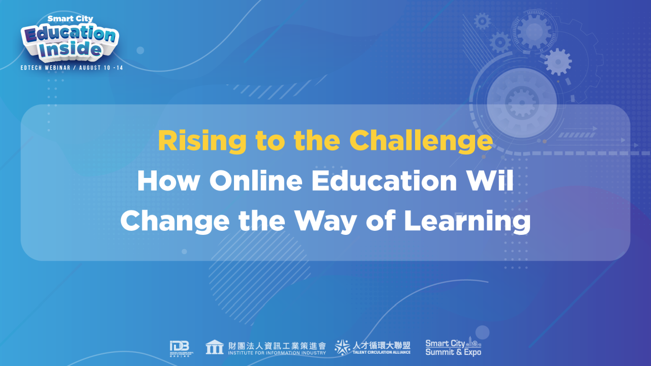 Rising to the Challenge : How Online Education Will Change the Way of Learning