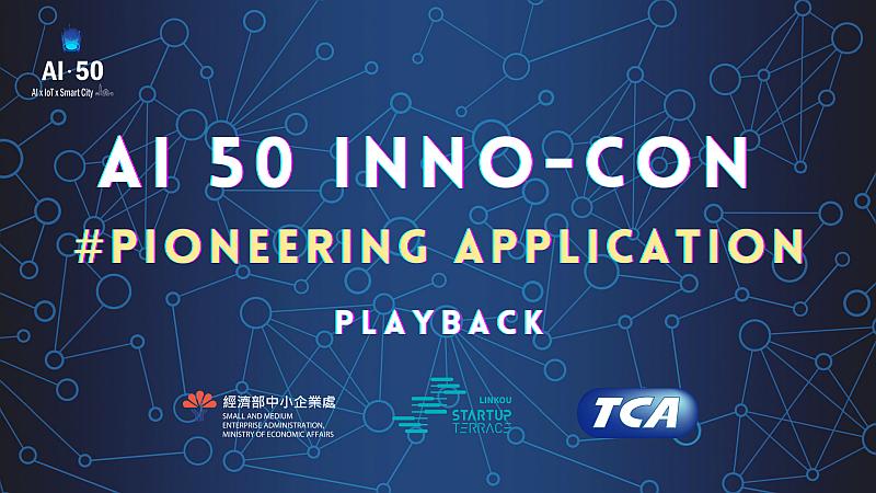 AI 50 Inno-Con PLAYBACK #pioneering application