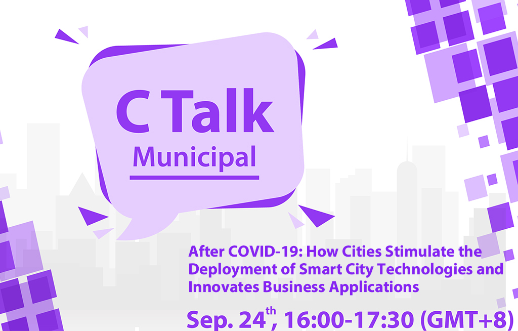CTalk : After COVID-19: How Cities Stimulate the Deployment of Smart City Technologies and Innovates Business Applications