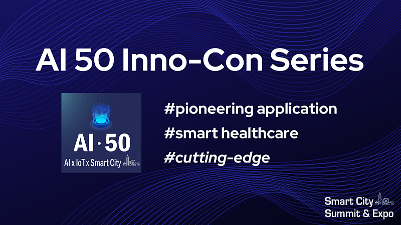 【Open On Site Registration】AI 50 Inno-con #smart healthcare and #cutting-edge